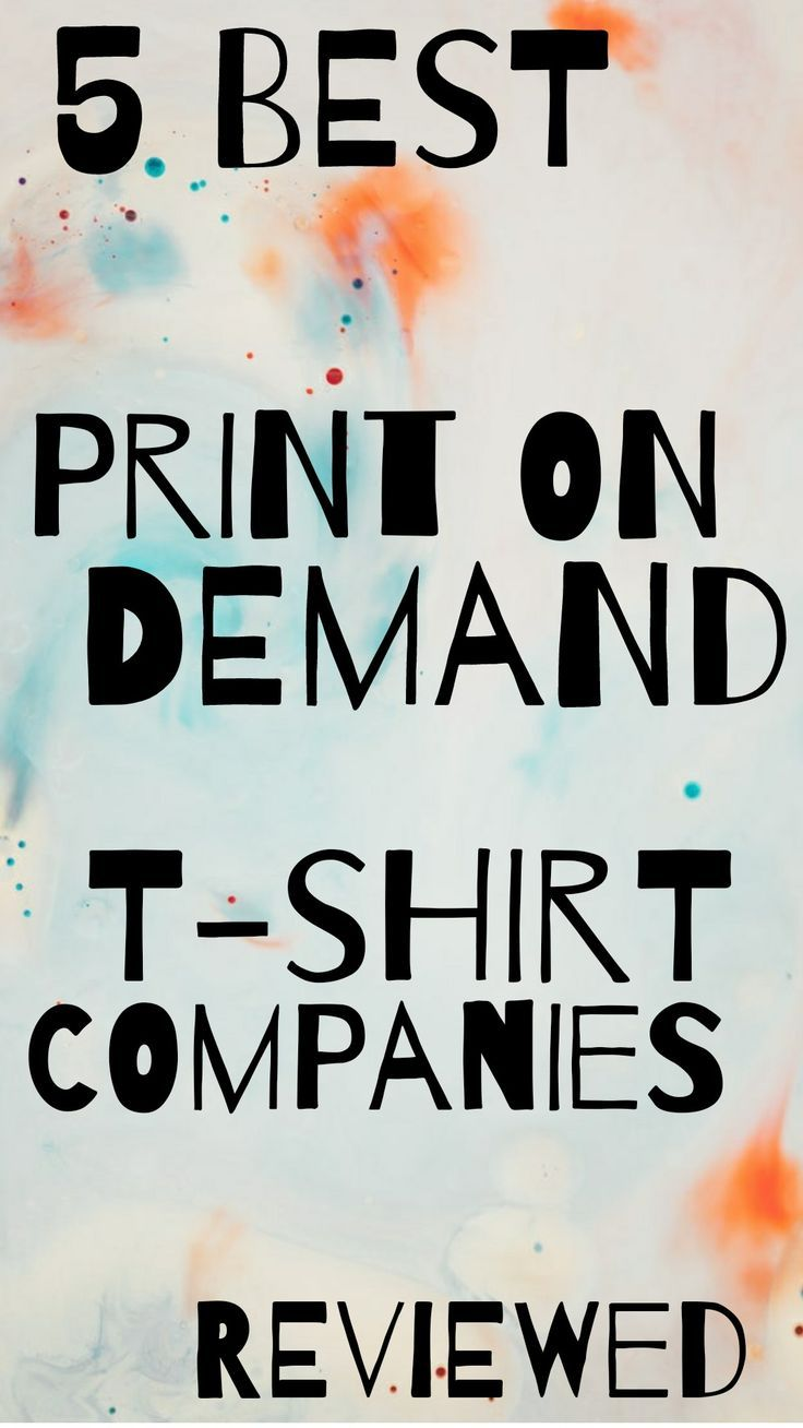 The 5 Best Print On Demand Companies For Shopify My