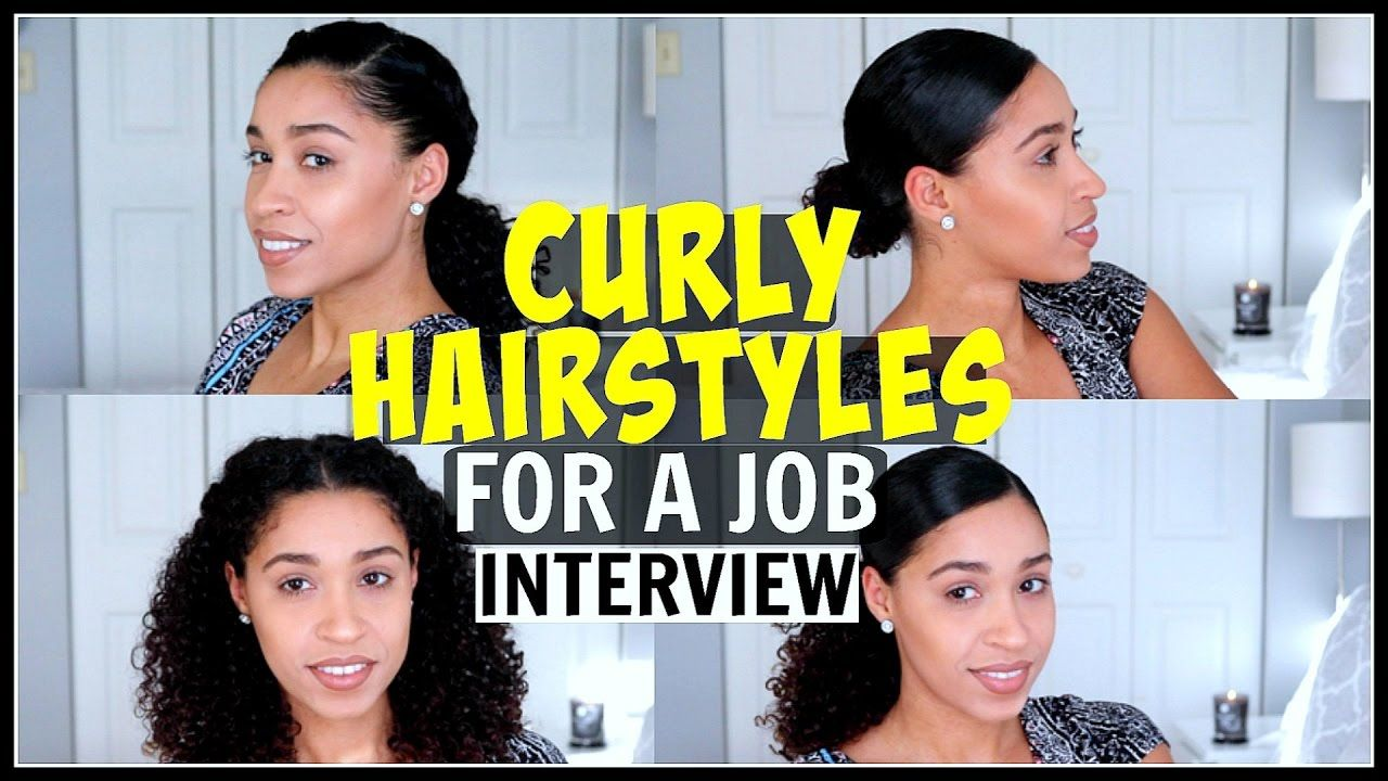 Curly Hairstyles For A Job Interview Natural Hair Job Interview Hairstyles Interview Hairstyles Curly Hair Styles