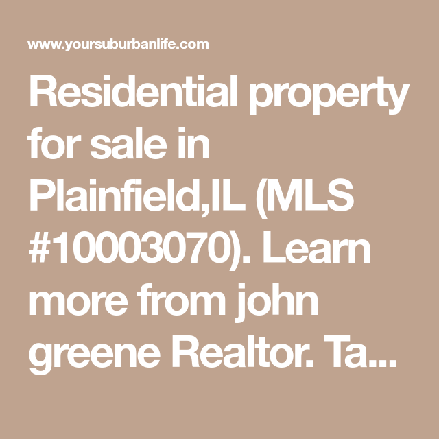 Residential Property For Sale In Plainfield,IL (MLS