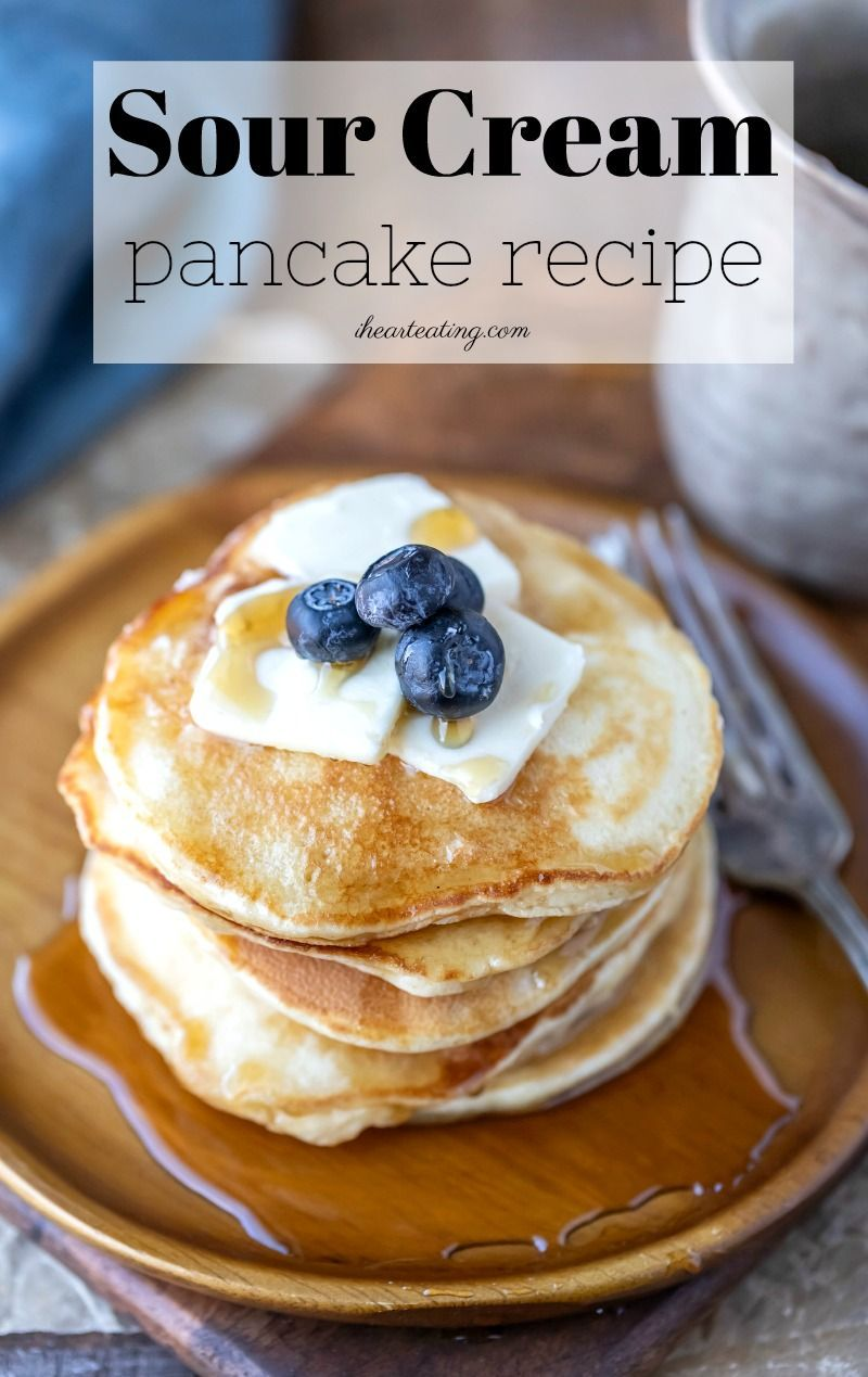 Sour Cream Pancakes I Heart Eating Recipe Sour Cream Pancakes Sweet Cream Pancakes Recipe Pancake Recipe