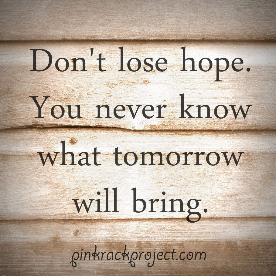 Inspirational Quotes About Hope: #hope #inspiration #pinkrackproject #quotes