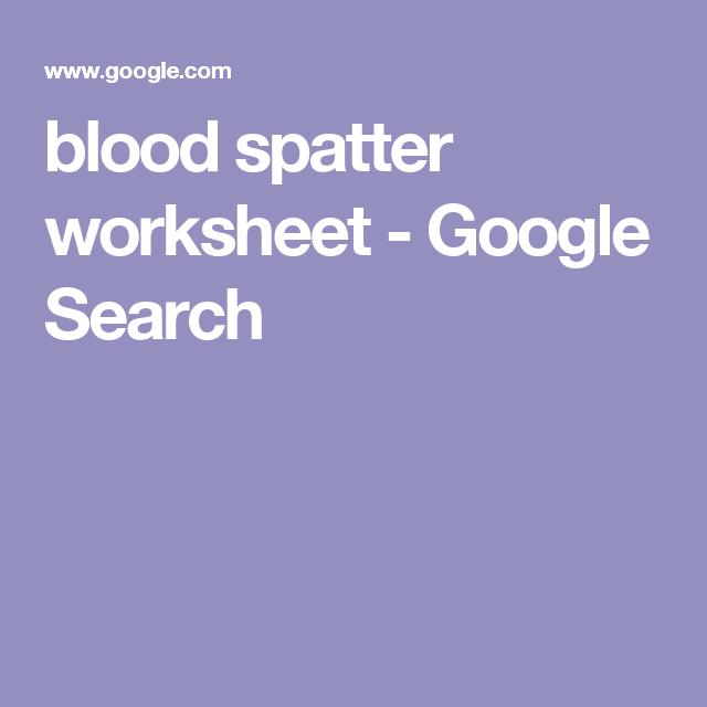 Blood Spatter Worksheet Google Search Thunder Strikes