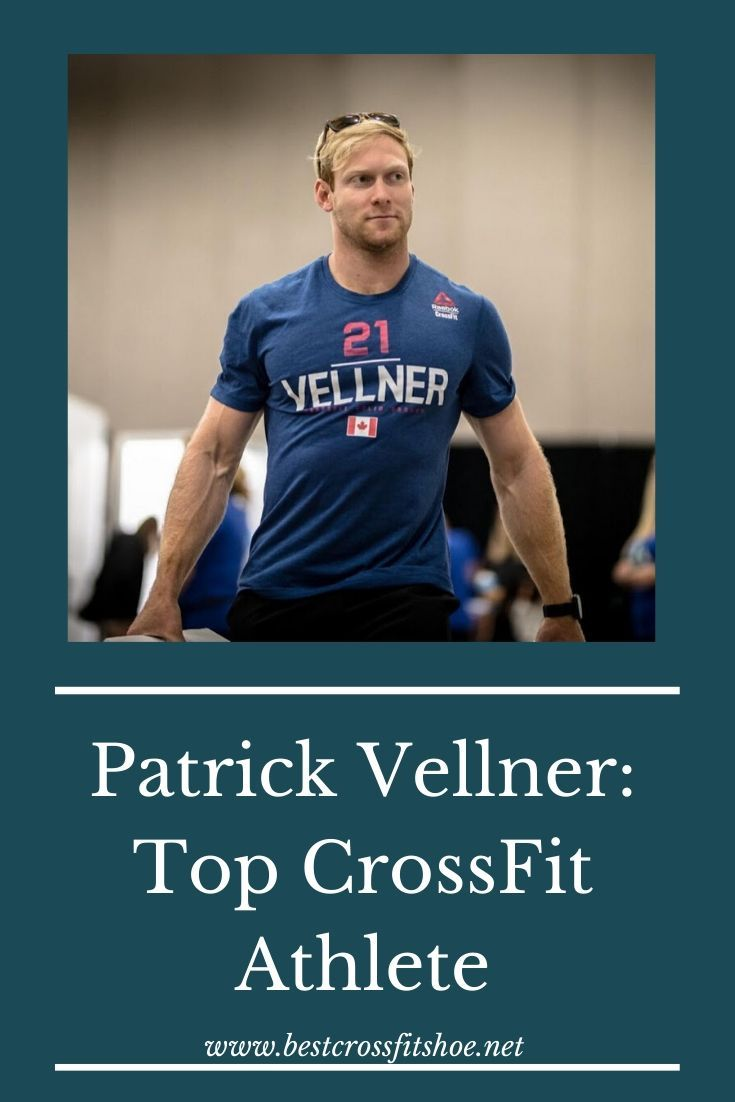 Patrick Vellner Top CrossFit Athlete Stats Bio Diet and More Patrick Vellner is a top CrossFit athlete who has had some impressive results at the CrossFit Games Find out...