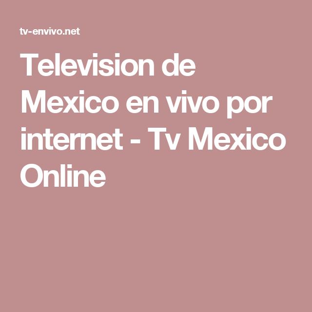 Television de Mexico en vivo por internet - Tv Mexico Online