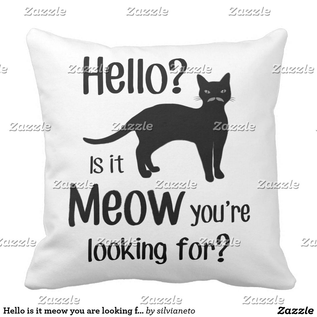 Hello is it meow you are looking for throw pillow Zazzle