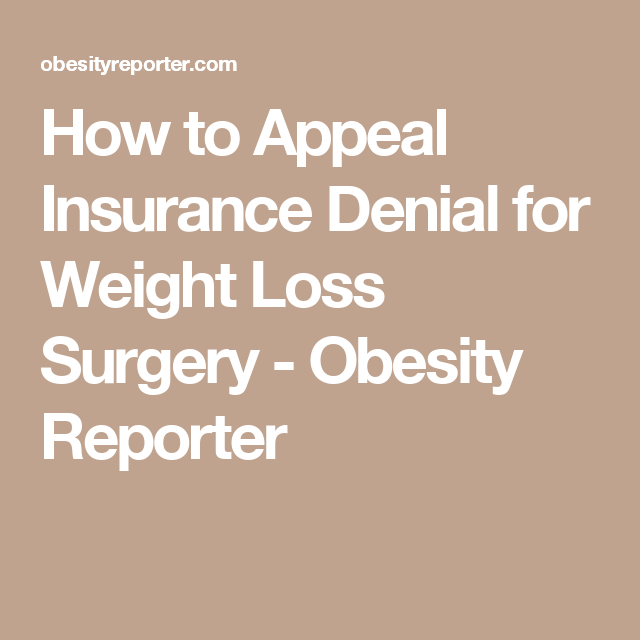 How To Appeal Insurance Denial For Weight Loss Surgery Obesity