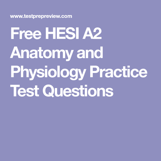 Free HESI A2 Anatomy and Physiology Practice Test Questions ...