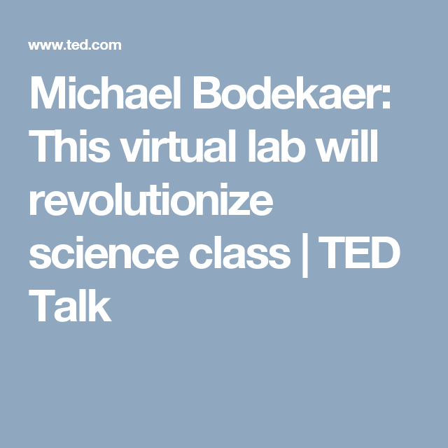 Michael Bodekaer: This virtual lab will revolutionize science class | TED Talk