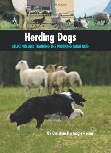 Herding Dogs Selecting And Training The Working Farm Dog Country