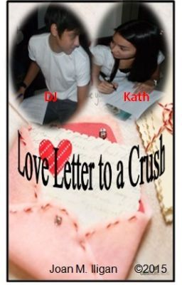 """Feel Free to read this girl's letter to her crush last January 5, 2015 """"LOVE LETTER TO A CRUSH - January 5, 2015 5:08AM (Monday)"""" #wattpad #teen-fiction"""