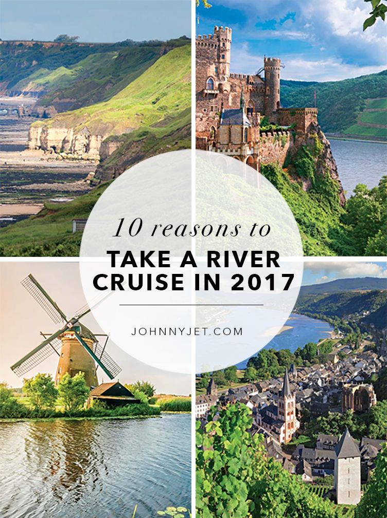 10 reasons to take a river cruise in 2017