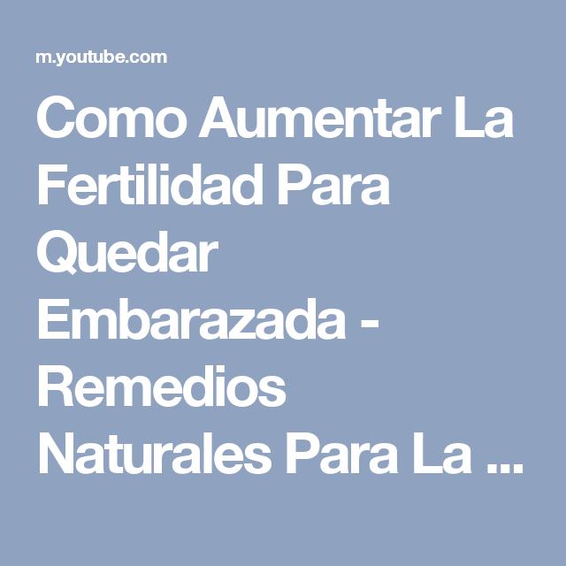 remedios caseros para la fertilidad mujer