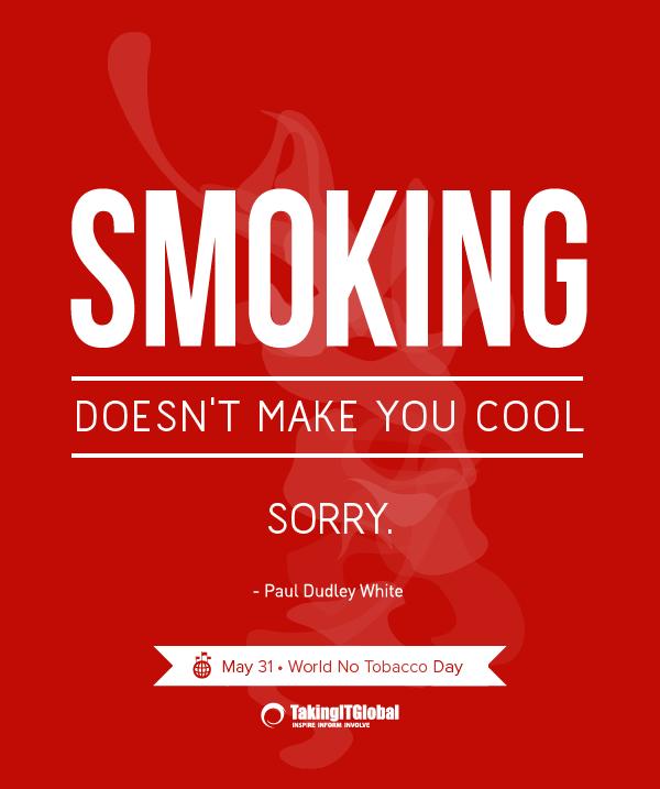 """Anti Smoking Quotes: """"Desculpe. Mas Fumar Não Te Faz Mais Bacana"""". World No"""