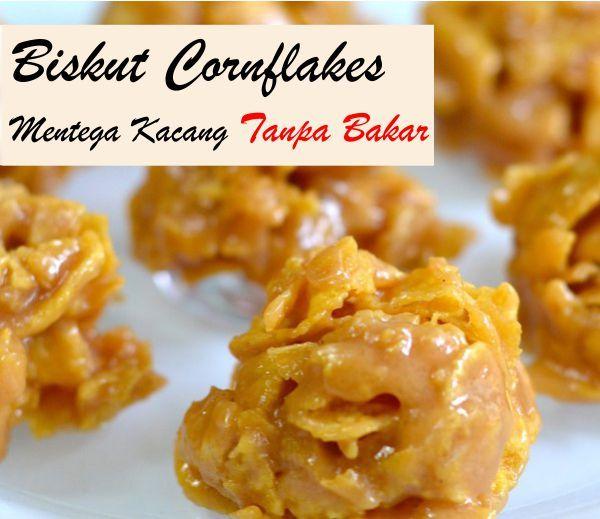 Resepi biskut cornflakes tanpa bakar, biskut cornflakes mentega kacang | Resep makanan, Makanan