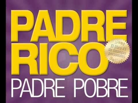 Audio Libro Padre Rico Padre Pobre Completo Padre Rico Padre Pobre Educación De Negocios Audio Libro