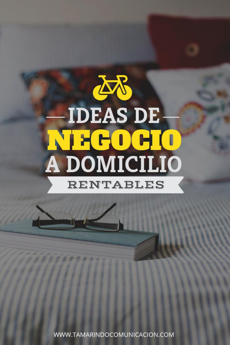 Negocios A Domicilio Rentables Tamarindo Comunicación Ideas Innovadoras De Negocio Negocios Innovadores Mejores Negocios