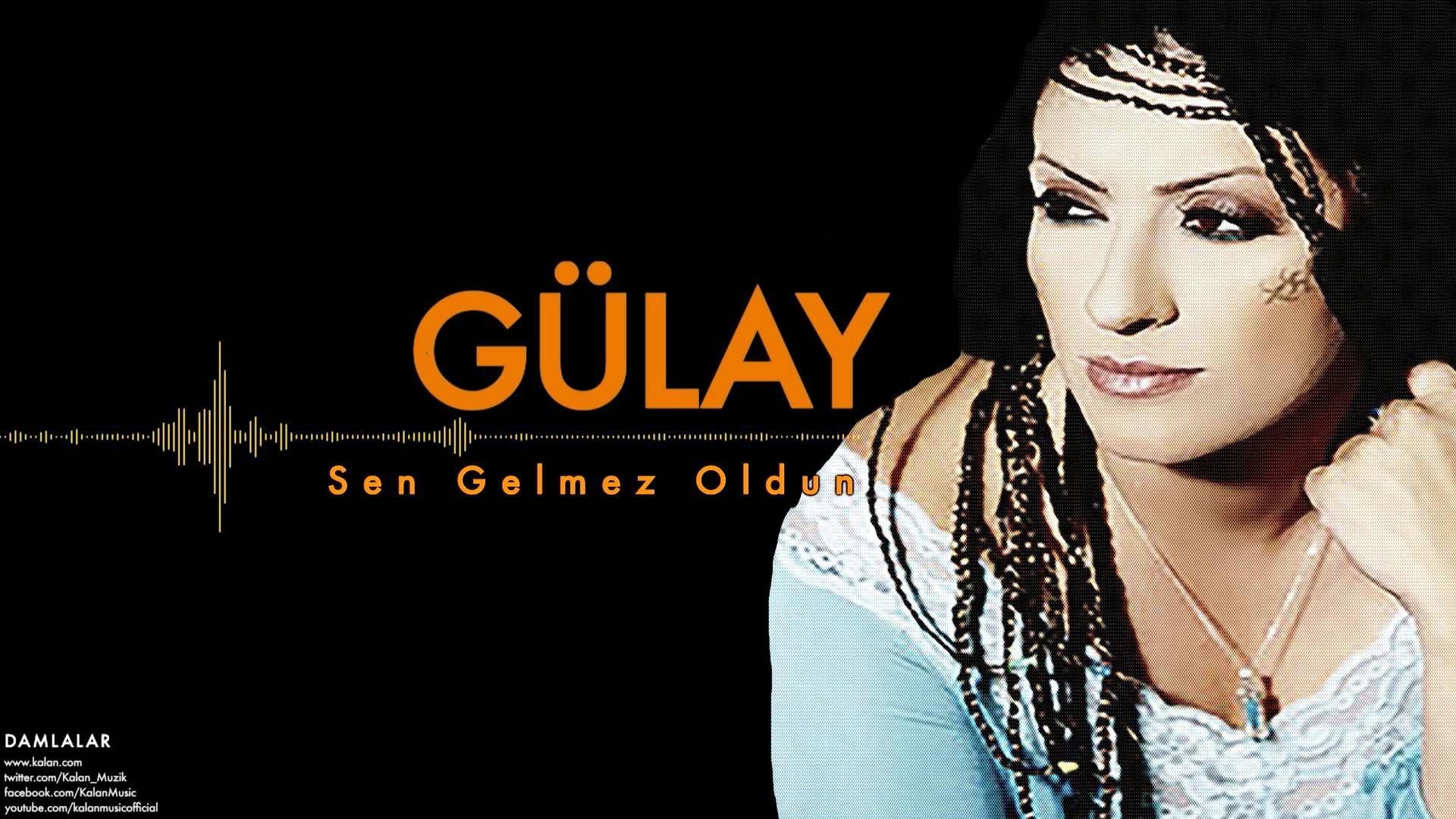 Gulay Sen Gelmez Oldun Damlalar C 2000 Kalan Muzik Youtube Muzik Sarisin Gelin Sarkilar