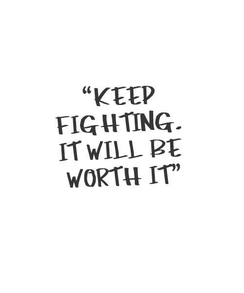 Keep Fighting Life Quotes Life Quotes Life Quotes