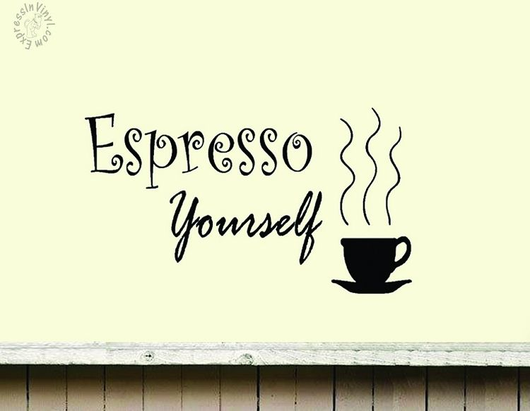 espresso yourself vinyl wall art decal i kitchen wall quotes kitchen wall quotes vinyl wall on kitchen decor quotes wall decals id=49345