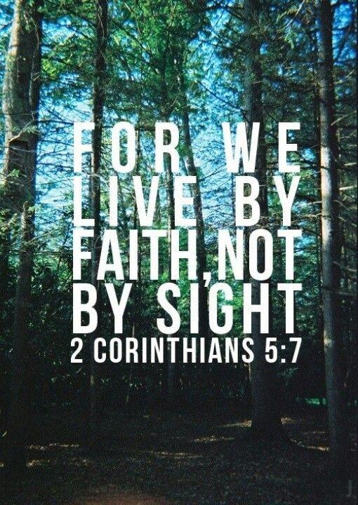 2 Cor. 5:7
