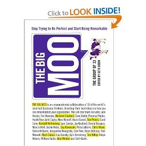 The Big Moo: Stop Trying to Be Perfect and Start Being Remarkable - Recommended by Heather Crabtree