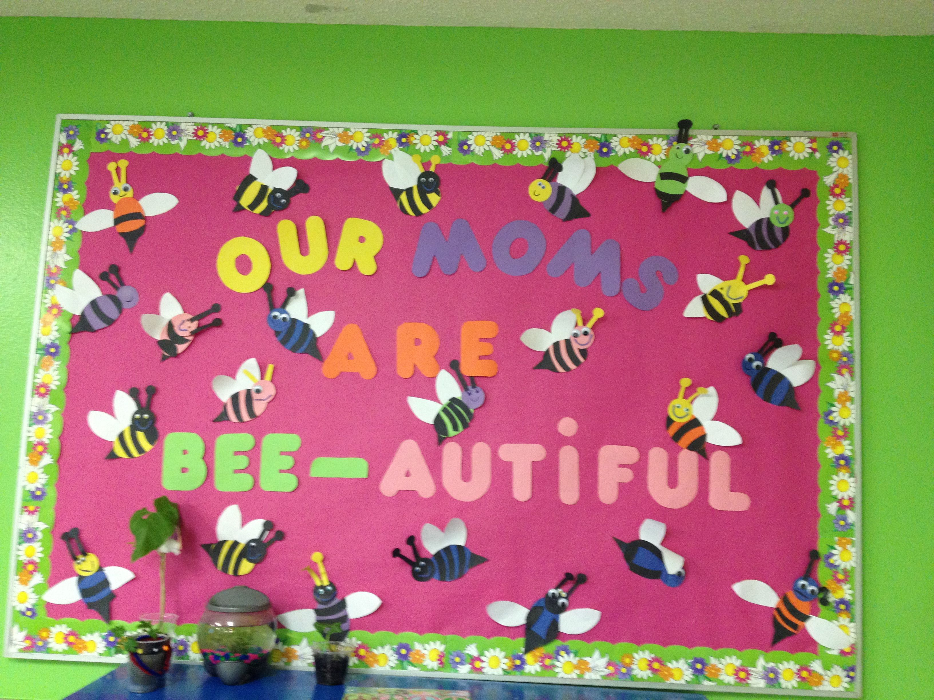 Mother S Day Classroom Decoration Ideas : Mothers day bulletin board the kids made bee s cni