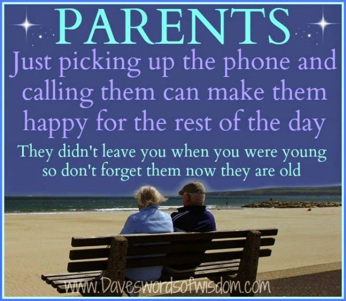 Daveswordsofwisdom Com Always Remember Your Parents Aging Parents Quotes Elderly Parents Quotes Love Your Parents