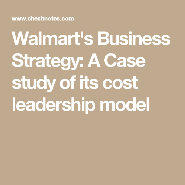 Walmart's Business Strategy: A Case study of its cost
