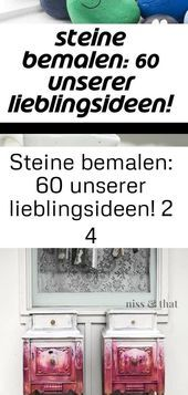 Steine bemalen: 60 unserer lieblingsideen! 2 4 #steinebemalenanleitung steine-be...