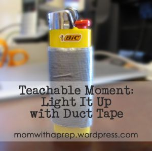 Teachable Moments: Light It Up with Duct Tape Preparedness activity  |  Mom with a Prep Blog