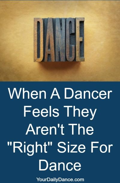"""Not the """"right"""" size for dance?"""