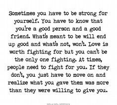 Sometimes Isn T An Option Its Be Strong All Of The Time No Love Lost Lesson Learned At Least I Can Say I Gave It My All Words Words Quotes Me