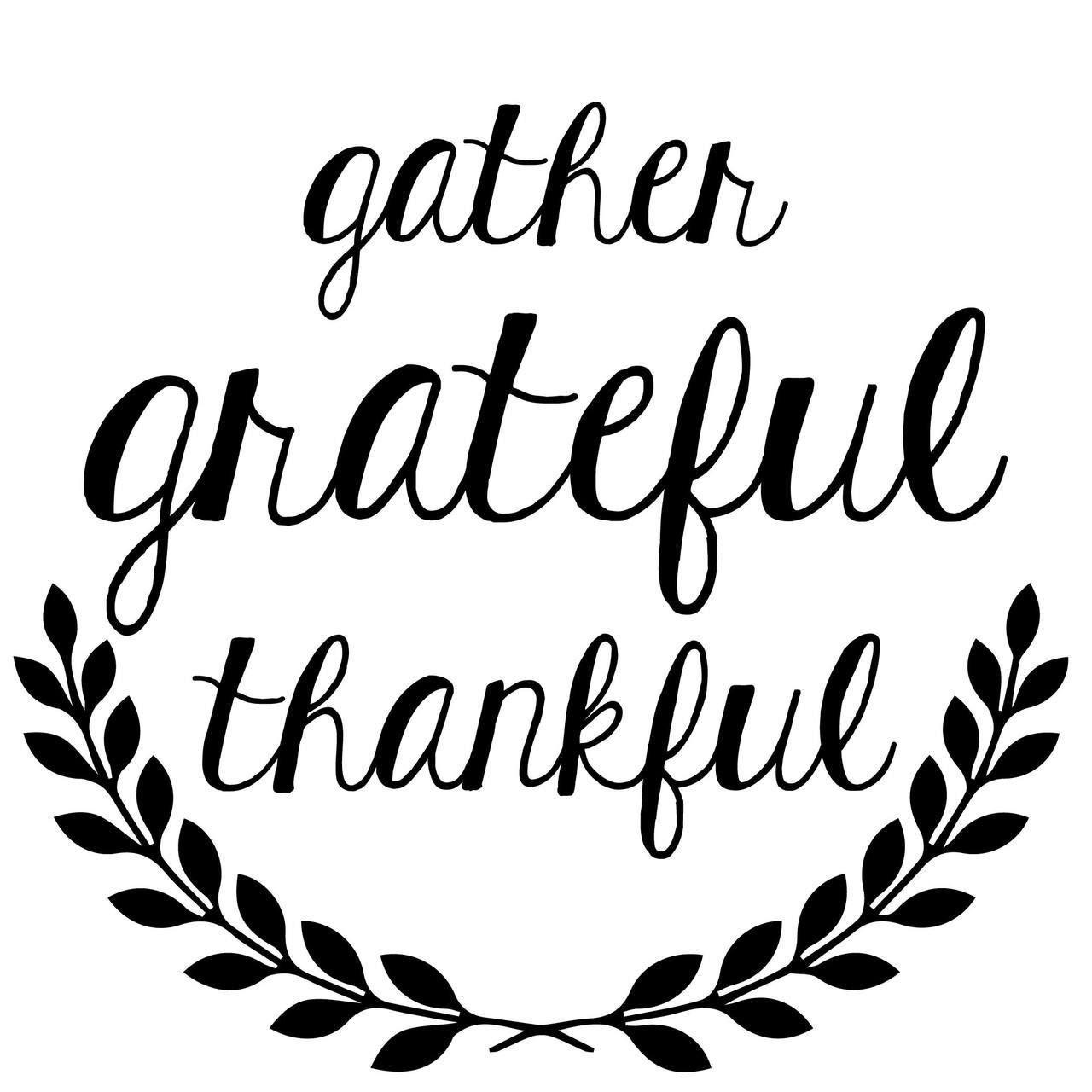 Free Gather Grateful Thankful Svg Cut File