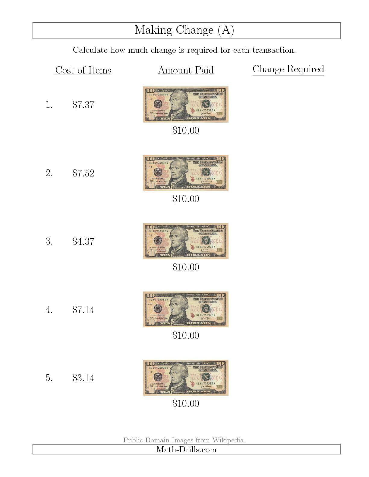 The Making Change From U S 10 Bills A Math Worksheet From The Money Worksheets Page At Math Drills Com Money Math Money Math Worksheets Money Worksheets