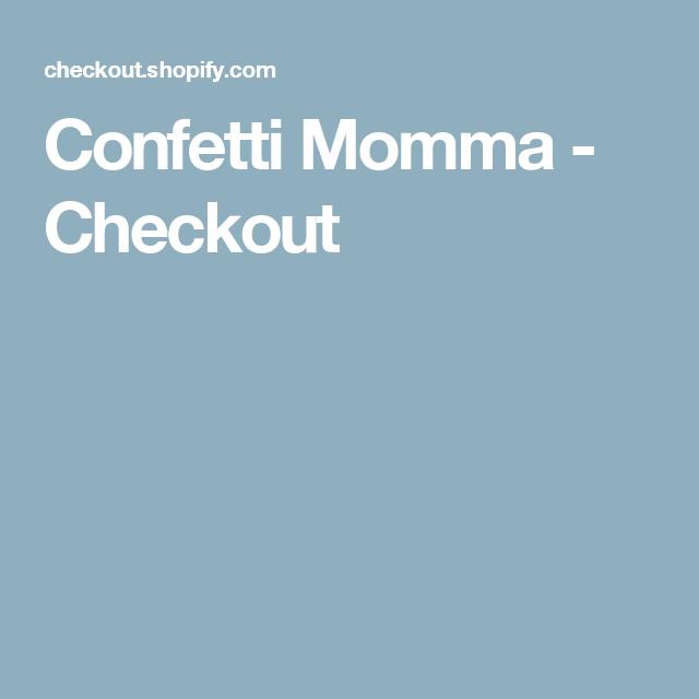 Confetti Momma - Checkout