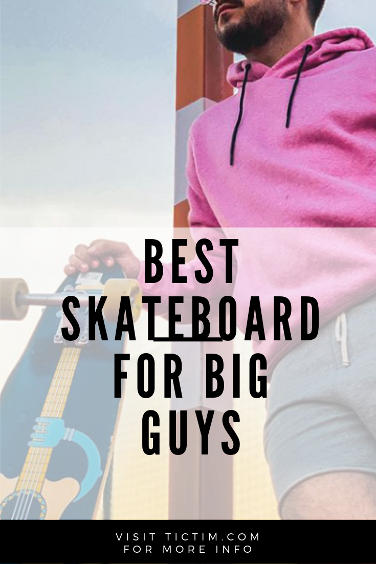 9 Best Skateboard For Big Guys The Perfect Choice For Overweight