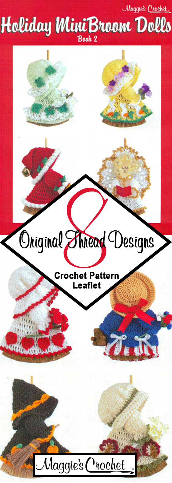 Crochet Pattern Leaflet Holiday Mini Broom Dolls Book 2 #broomdolls Celebrate the holidays with this festive collection of Holiday Mini Broom Dolls. Holiday Mini Broom Dolls 2 Crochet Pattern Leaflet contains crochet eight cheerful dresses in crochet cotton thread (size 10). They are fitted over a 6 flat dried pine broom – size includes 3 handle. Use them as wall décor, fridgies or ornaments. #broomdolls Crochet Pattern Leaflet Holiday Mini Broom Dolls Book 2 #broomdolls Celebrate the holiday #broomdolls