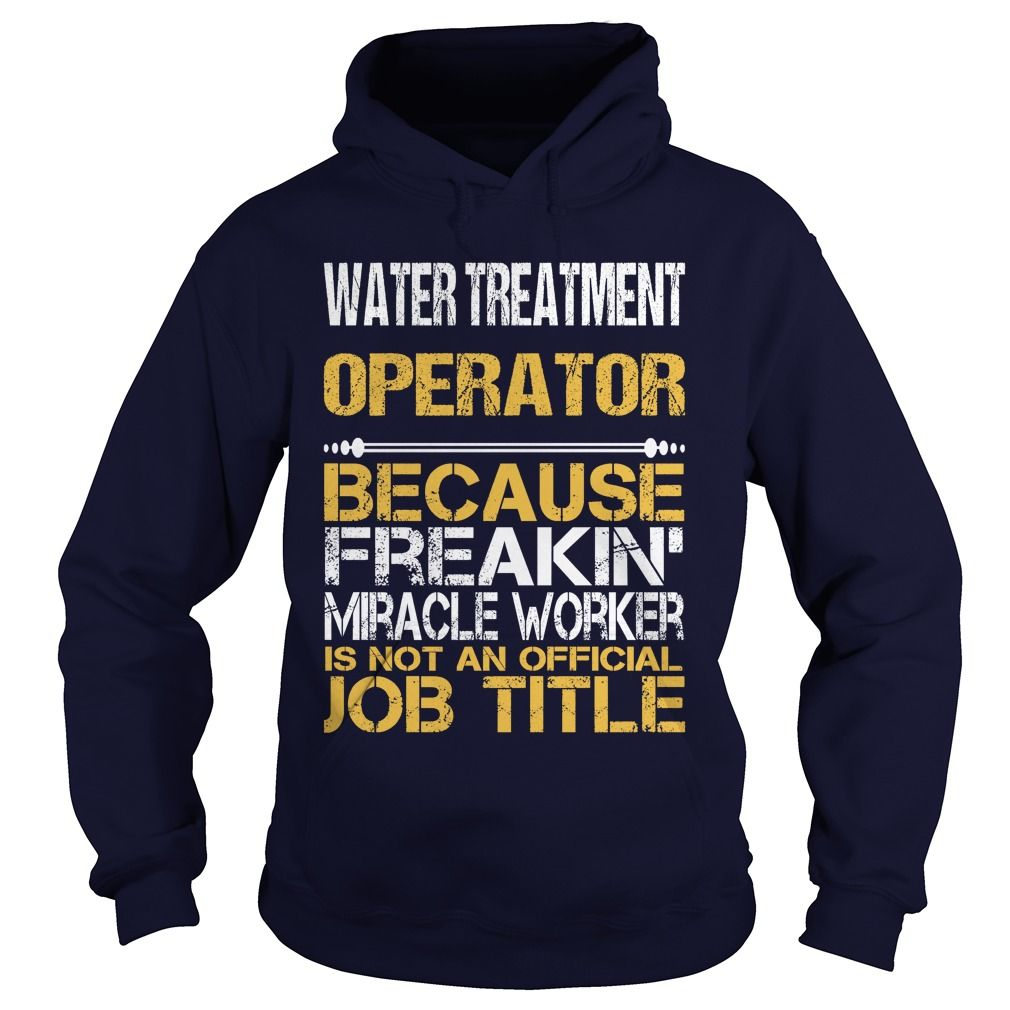 WATER TREATMENT OPERATOR FREAKIN T-Shirts, Hoodies. Get It Now!