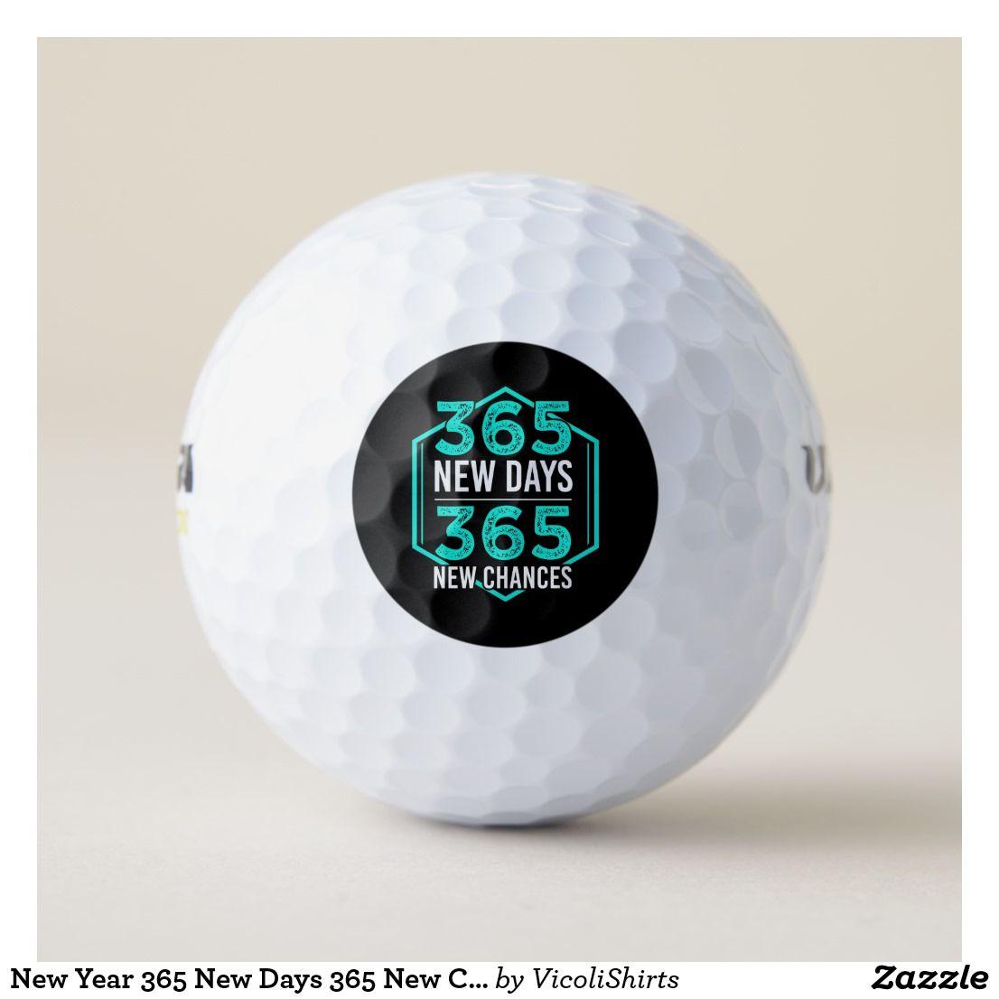 New Year 365 New Days 365 New Chances Gift Idea Golf Balls Zazzle Com Golf Ball Golf Golf Tips For Beginners