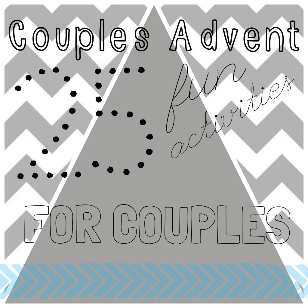 Couples Advent 25 Fun Activities For Couples Blissful