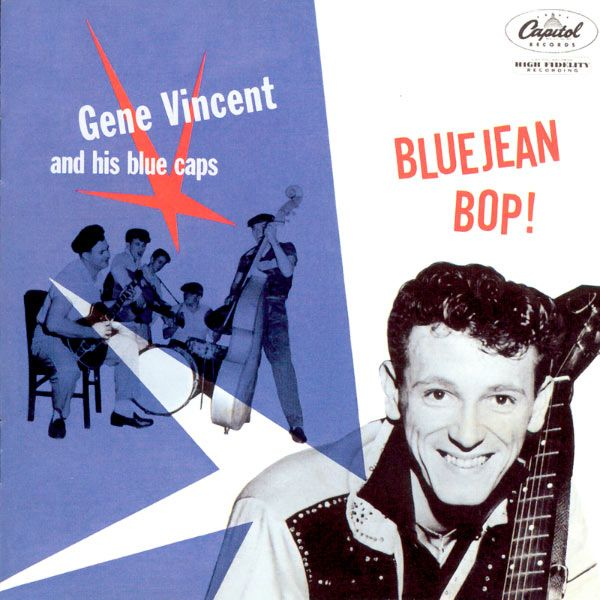 """Blue Jean Bop! ~1956   Recorded hot on the heels of Gene Vincent's hitting with """"Be Bop a Lula"""", this is the earliest document of the classic Blue Caps line-up...the LP oddly leaves out their biggest hit, but makes up for it by capturing the lightning-in-a-bottle of Gene and the band at their Hadacol & trucker-speed fueled greasy best."""
