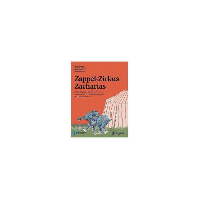 Psychologische Kinderbücher: Zappel-Zirkus Zacharias
