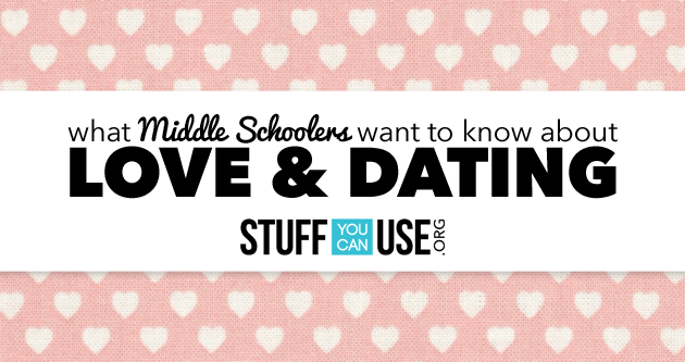 What Middle Schoolers Want to Know About Love and Dating