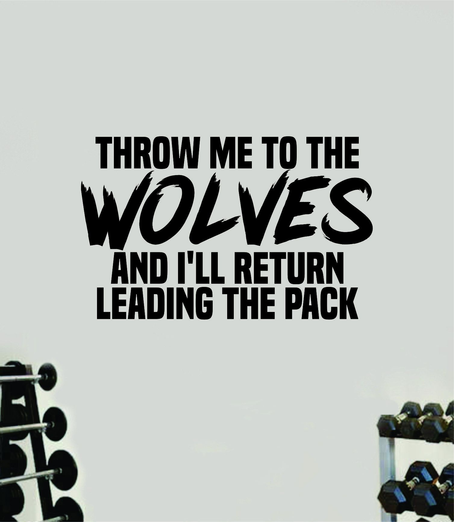 Throw Me to the Wolves Quote Wall Decal Sticker Vinyl Art Wall Bedroom Room Home Decor Inspirational Motivational Sports Lift Gym Fitness Girls Train Beast - green