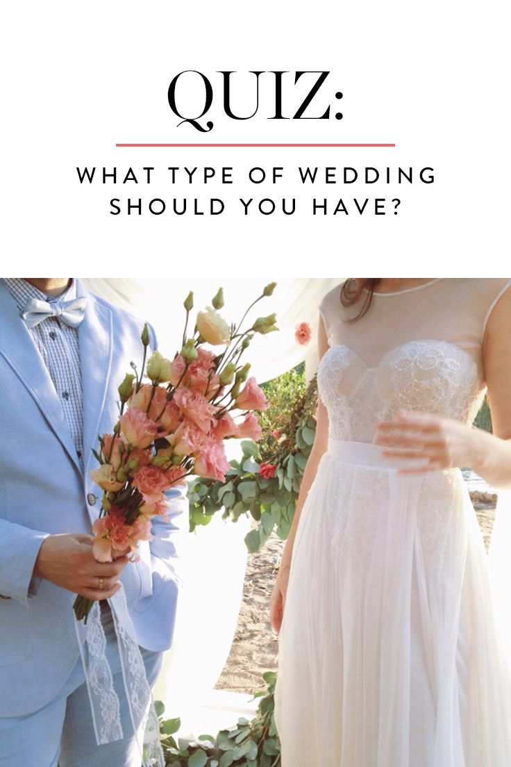 Quiz What Type Of Wedding Should You Actually Have Wedding Dress Quiz Wedding Quiz Wedding Types