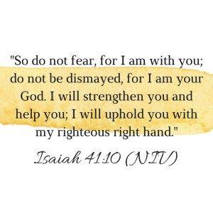 Isaiah 41:10, Isaiah, encouragement, encourage, Jesus, God, bible, bible verses