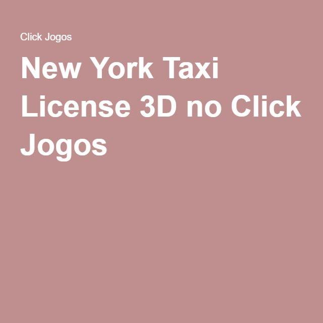 New York Taxi License 3D no Click Jogos