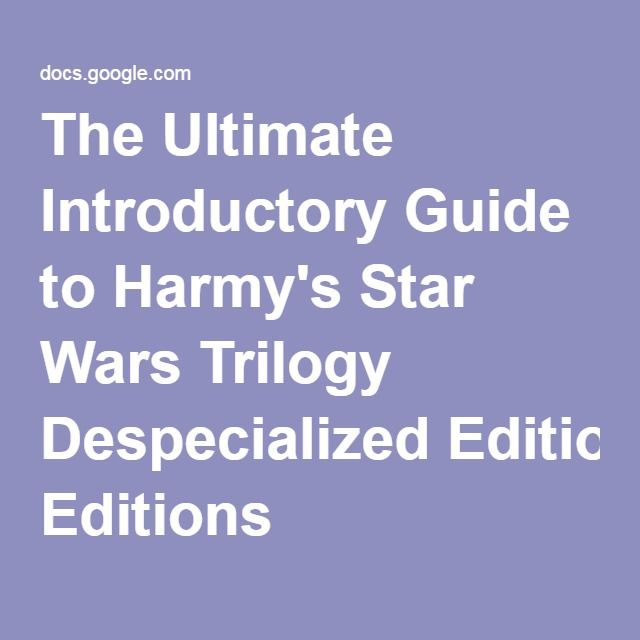The Ultimate Introductory Guide to Harmy's Star Wars Trilogy