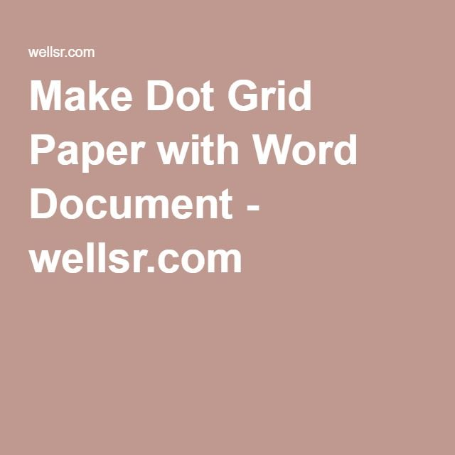 Make Dot Grid Paper with Word Document - wellsr Journals - how to print graph paper in word