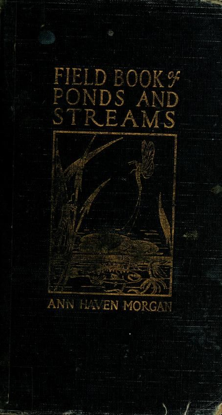Field book of ponds and streams; - Biodiversity Heritage Library
